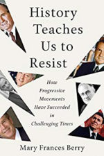 Mary Frances Barry, History Teaches Us to Resist