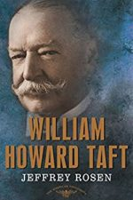 Jeffrey Rosen: William Howard Taft