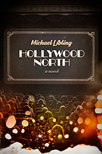 Michael Libling, Hollywood North: Life, Love & Death in Six Reels