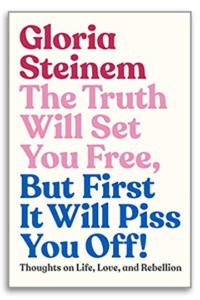 Gloria Steinem The Truth Will Set You Free